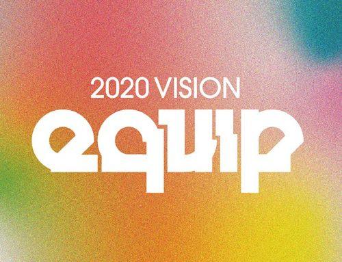 2020 Vision – EQUIP