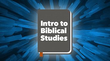Intro to Biblical Studies